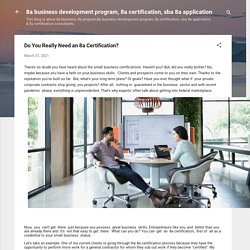 Do You Really Need an 8a Certification?
