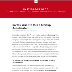 So You Want to Run a Startup Accelerator…