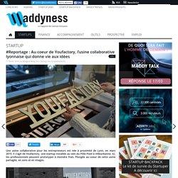 #Reportage : Au coeur de Youfactory, l'usine collaborative lyonnaise qui donne vie aux idées