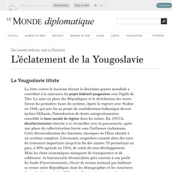 L'éclatement de la Yougoslavie (Le Monde diplomatique)