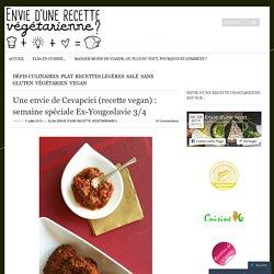 Une envie de Cevapcici (recette vegan) : semaine spéciale Ex-Yougoslavie 3/4