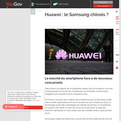 Huawei : le Samsung chinois ?