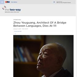 Zhou Youguang, Primary Architect Of Pinyin, Dies At 111