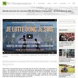 Bande-annonce du nouveau film de Yannis Youlountas «Je lutte donc je suis»