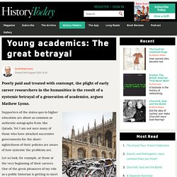 Young academics: The great betrayal