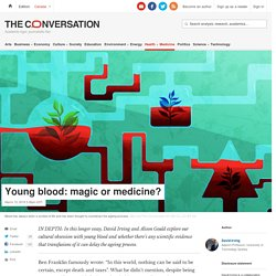 Young blood: magic or medicine?