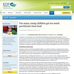 ENVIRONMENTAL DEFENSE FUND 27/01/17 Too many young children get too much perchlorate from food