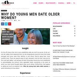 Why Do Young Men Date Older Women?
