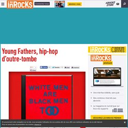 Young Fathers, hip-hop d'outre-tombe