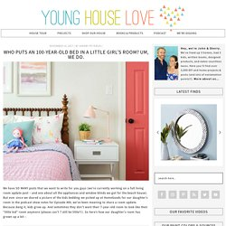 Young House Love - One young family + one old house = love.