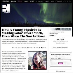 How A Young Physicist Is Making Solar Power Work, Even When The Sun Is Down