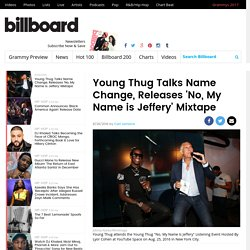 Young Thug Presents 'No, My Name is Jeffery' Mixtape