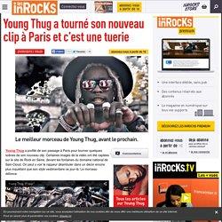 Les Inrocks - Young Thug a tourné son nouveau clip à Paris et c'est une tuerie