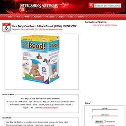 Your Baby Can Read. 6 Discs Boxset (2006). DVDR NTSC