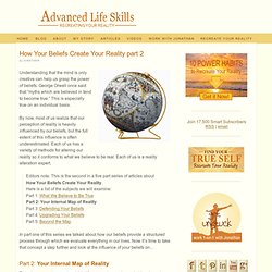 How Your Beliefs Create Your Reality part 2 - Advanced Life Skills