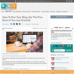 How To Run Your Blog Like The Pros (Even If You Just Started)