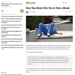 How Your Brain Tells You to Take a Break