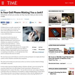 Is Your Cell Phone Making You a Jerk?