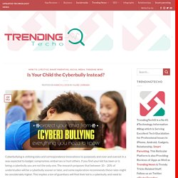 Is Your Child the Cyberbully Instead?