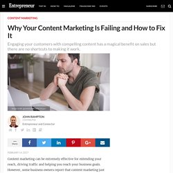 Why Your Content Marketing Is Failing and How to Fix It
