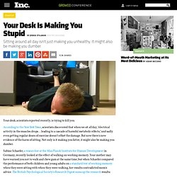 Your Desk Is Making You Stupid
