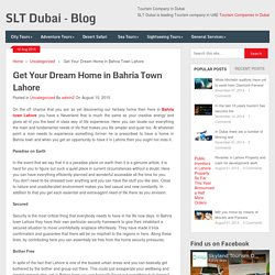 Get Your Dream Home in Bahria Town Lahore