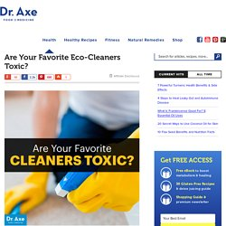 Are Your Favorite Eco-Cleaners Toxic?