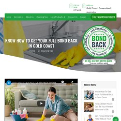 Get Your Full Bond Back In Gold Coast - Bond Cleaning Gold Coast