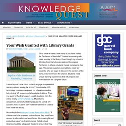 Your Wish Granted with Library Grants
