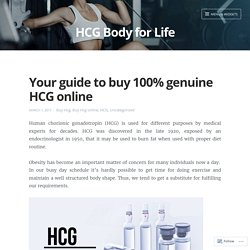 Your guide to buy 100% genuine HCG online – HCG Body for Life