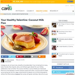 Your Healthy Valentine: Coconut Milk Flan