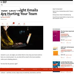 Your Late-Night Emails Are Hurting Your Team