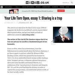 Your Life Torn Open, essay 1: Sharing is a trap