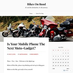 Is Your Mobile Phone The Next Moto-Gadget? – Bikes On Road