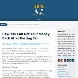 How You Can Get Your Money Back After Posting Bail