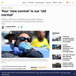 Your 'new normal' is our 'old normal'