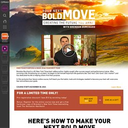 Your Next Bold Move with Brendon Burchard