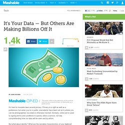 It's Your Data — But Others Are Making Billions Off It