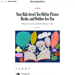 Your Kids Aren't Too Old for Picture Books, and Neither Are You