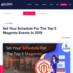 Set Your Schedule For The Top 5 Magento Events In 2019