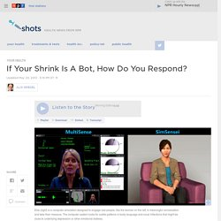 If Your Shrink Is A Bot, How Do You Respond? : Shots - Health News