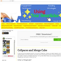 CoSpaces and Merge Cube