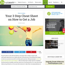 Your 3 Step Cheat Sheet on How to Get a Job