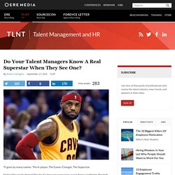 Do Your Talent Managers Know a Real Superstar When They See One?