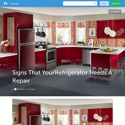 Signs That Your Refrigerator Needs A Repair