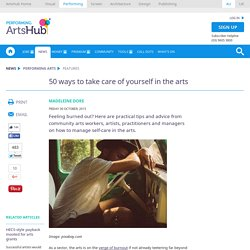 50 ways to take care of yourself in the arts