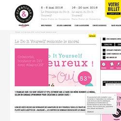 Le Do It Yourself remonte le moral, by Créations & savoir-faire le salon n°1 des loisirs créatifs - salon du loisir créatif !