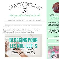 Crafty Bitches - Blog DIY, Couture, Déco, Vintage. Tuto couture, Do it yourself, décoration, rétro.: Blogdesign pour les nulles