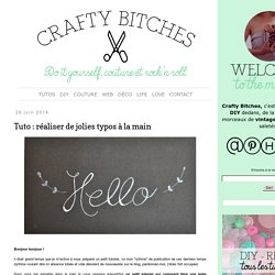 Crafty Bitches - Blog DIY, Couture, Déco, Vintage. Tuto couture, Do it yourself, décoration, rétro.: Tuto : réaliser de jolies typos à la main