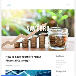 How To Save Yourself From A Financial Calamity? - Savepro - Gaindamull Hemraj Financial Services